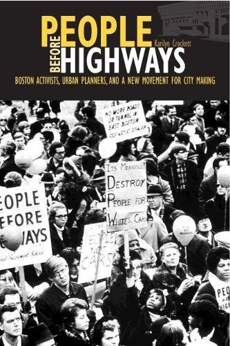 People before Highways: Boston Activists, Urban Planners, and a New Movement for City Making pdf epub
