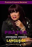 Prayer - The Universal Fitness Language: God, Fix My Life!