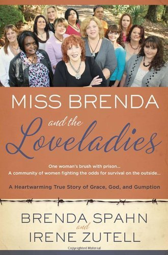 Miss Brenda and the Loveladies: A Heartwarming True Story of Grace, God, and Gumption by Brenda Spahn ()