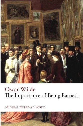 Read Online The Importance of Being Earnest (Original World's Classics) pdf
