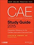 Cae Study Guide (2014-2016) : Official Study Guide for the Cae Exam, American Society of Association Executives (ASAE), American Society, 1118865200