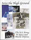 img - for Seize The High Ground: The U.S. Army in Space and Missile Defense book / textbook / text book