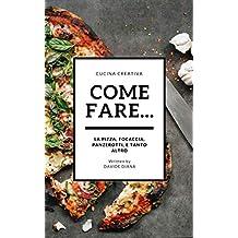 COME FARE....: CUCINA CREATIVA (Italian Edition)