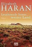 Leuchtende Sonne, weites Land: Roman (Allgemeine Reihe. Bastei Lübbe Taschenbücher)