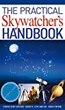 The Practical Skywatcher's Handbook, David H. Levy and John O'Byrne, 1408157462