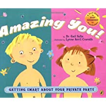 Amazing You!: Getting Smart About Your Private Parts