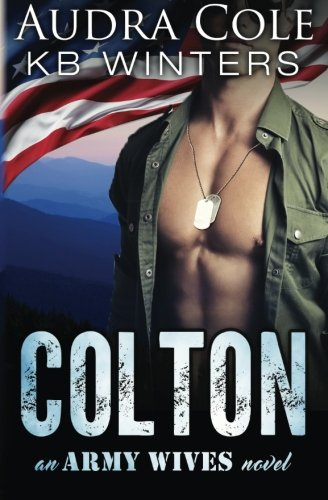 Colton: An Army Wives Novel (Volume 1)