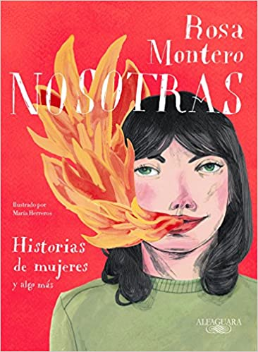 Nosotras. Historias de mujeres y algo más / Us: Stories of Women and More (Spanish Edition): Rosa Montero: 9788420433349: Amazon.com: Books