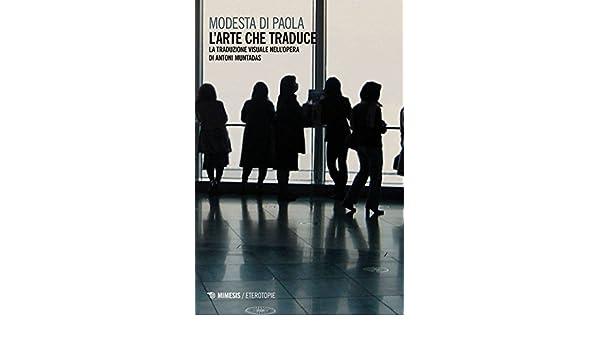 Larte che traduce. La traduzione visuale nellopera di Antoni Muntadas Eterotopie: Amazon.es: Di Paola, Modesta: Libros en idiomas extranjeros