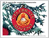 Celebrate Advent: 25 Legends and Ornaments