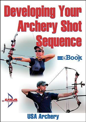 Developing Your Archery Shot Sequence Mini e-Book by [USA Archery]