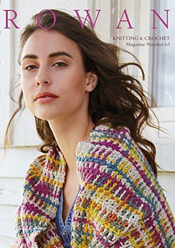 (Rowan Knitting and Crochet Magazine 63 Spring 2018 )