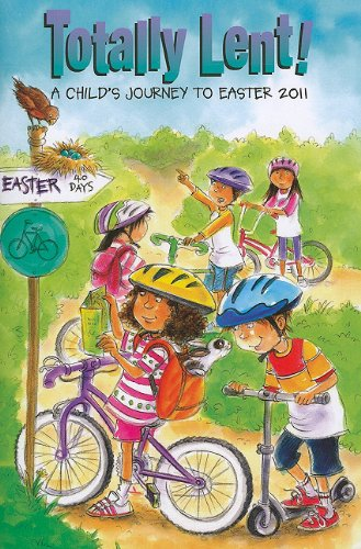 Totally Lent!: A Child's Journey to Easter 2011 ebook