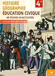 Histoire-Géographie, Education civique 4e : 40 fiches d'activités avec une initiation progessive au brevet