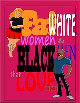 Fat White Women & The Black Men That Love Them Vol 1: TYRELL & CHLOE