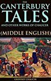 img - for THE CANTERBURY TALES AND OTHER WORKS OF CHAUCER: MIDDLE ENGLISH (A collection of 24 stories of Christian pilgrims contest to Canterbury Cathedral) - Annotated FOLKLORE OR FOLKTALE HISTORY book / textbook / text book