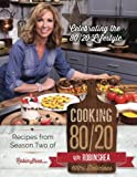 Cooking 80/20 With Robin Shea: Season 2: Celebrating the 80/20 Lifestyle