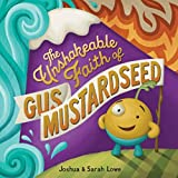 img - for The Unshakeable Faith of Gus Mustardseed book / textbook / text book