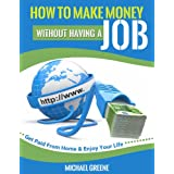 MAKE MONEY: How to Make Money Without Having a Job: Get Paid From Home & Enjoy Your Life (Investing, Day Trading...