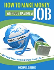 """Save Yourself Time And Energy From Googling, """"How To Make Money Online""""...It's All Here! Simply put, this book will teach you how to make good money AND stay at home (or work from anywhere in the world), enjoying your life! You'll Soon Discov..."""