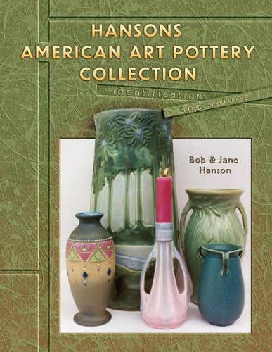 Hanson's American Art Pottery Collection American Art Pottery