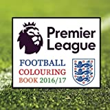 Premier League Football Colouring Book: All the Premiership team logos for 2016-2017 including a few fun facts about each team - Unique childrens birthday present or gift.
