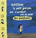 """Afficher """"Gaston, le petit garçon qui n'arrêtait pas de poser des questions"""""""
