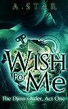 Wish For Me (The Djinn Order #1)