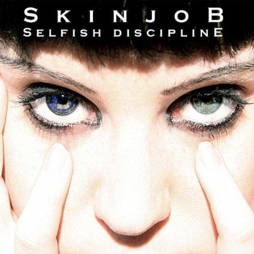Selfish Discipline By Skinjob On Amazon Music