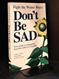 Don't Be SAD, Celeste A. Peters, 1896015018