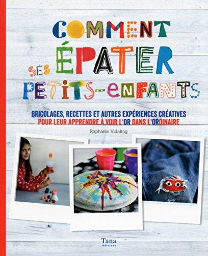 Comment épater ses petits enfants (French Edition)