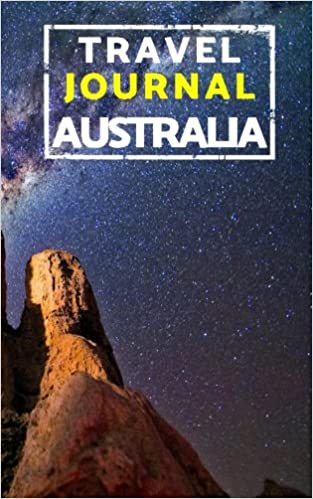 Travel Journal Australia: Blank Travel Journal, 5 x 8, 108 Lined Pages (Travel Planner & Organizer)