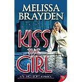 Kiss the Girl (Soho Loft Romance) by Melissa Brayden (2014-07-15)