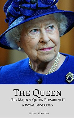 THE QUEEN: Her Majesty Queen Elizabeth II: A Royal Biography (Queen Ii Elizabeth)