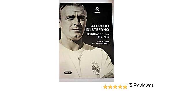 Alfredo Di Stéfano. Historias de una leyenda.: Amazon.es: Ortego ...