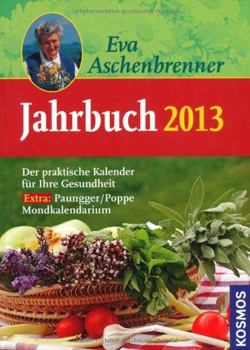 Jahrbuch 2013: Der praktische Kalender für Ihre Gesundheit