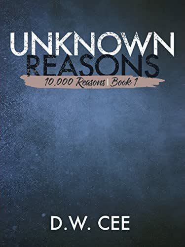 Unknown Reasons (10,000 Reasons Book 1)