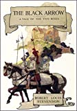 img - for The Black Arrow: A Tale of Two Roses [Illustrated edition] book / textbook / text book