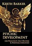 Psychic Development: For Prosperity, Self-Defense & Political Influence