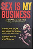 Sex Is My Business, Charles Nuetzel, 1434400085