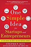 One Simple Idea for Startups and Entrepreneurs, Stephen Key, 0071800441