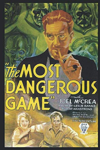The Most Dangerous Game: A Fantastic Story of Action & Adventure (Annotated) By Richard Connell. (The Most Dangerous Game By Richard Connell)