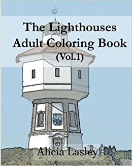 Amazon.com: The Lighthouses : Adult Coloring Book Vol.1: Lighthouse ...