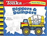 Pencil, Paper, Draw!: TONKA Diggers and Dumpers, Steve Harpster, 140275356X