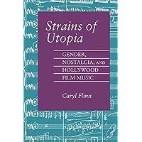 Strains of Utopia: Gender, Nostalgia, and Hollywood Film