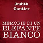 Memorie di un elefante bianco | Judith Gautier