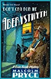 Don't Cry for Me Aberystwyth (Louie Knight Mystery)