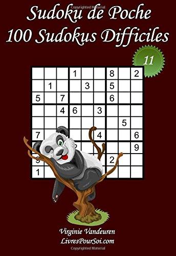 Read Online Sudoku de Poche - Niveau Difficile - N°11: 100 Sudokus Difficiles - à emporter partout - Format poche (A6 - 10.5 x 15 cm) (Sudoku de Poche - Difficile) (Volume 11) (French Edition) pdf