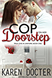 Cop On Her Doorstep (True Love In Uniform Book 1)