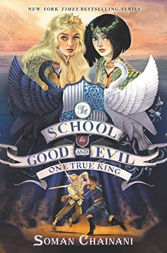 The School for Good and Evil #6: One True King